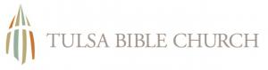 TULSA BIBLE CHURCH